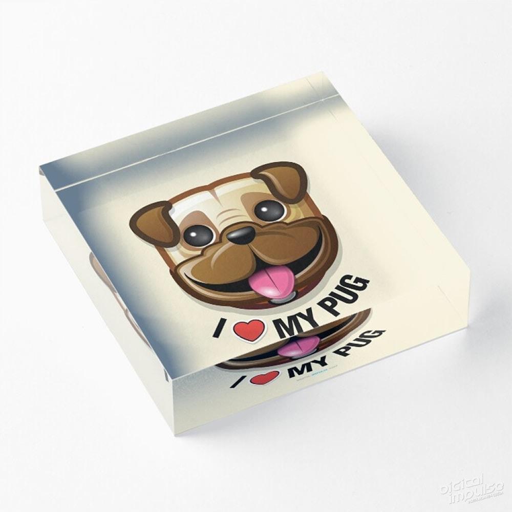 I Love My Pug - Acrylic Block